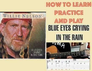 Blue Eyes Crying In The Rain Guitar Lesson Featured Image