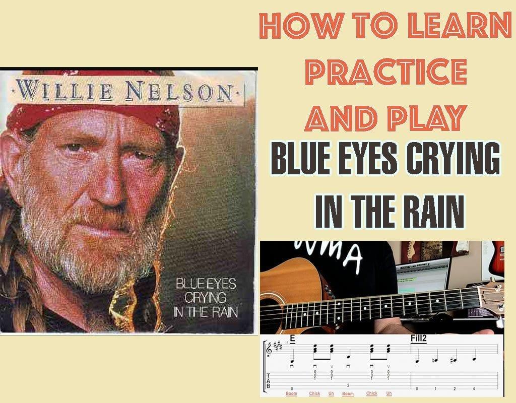 Blue Eyes Crying In The Rain Chords, Strumming, & Tab   Free ...